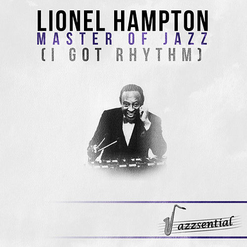 Play & Download Master of Jazz (I Got Rhythm) [Live] by Lionel Hampton | Napster