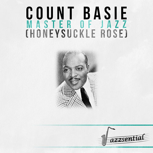 Play & Download Master of Jazz (Honeysuckle Rose) [Live] by Count Basie | Napster