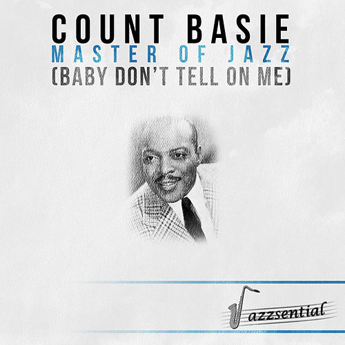 Play & Download Master of Jazz (Baby Don't Tell on Me) [Live] by Count Basie | Napster