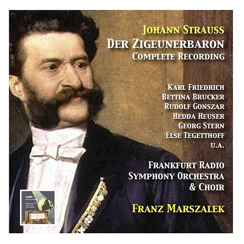 Play & Download Johann Strauss: Der Zigeunerbaron (Complete Recording) by Various Artists | Napster