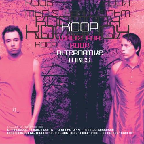 Play & Download Waltz for Koop - Alternative Takes by Koop | Napster