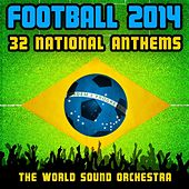Play & Download Football 2014 - 32 National Anthems by World Sound Orchestra | Napster