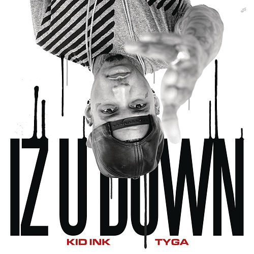 Play & Download Iz U Down by Kid Ink | Napster