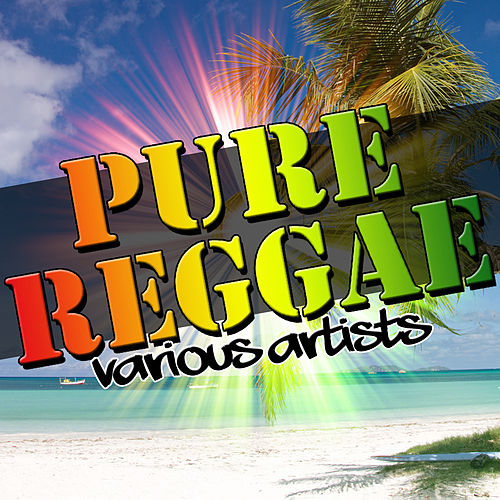 Pure Reggae by Various Artists