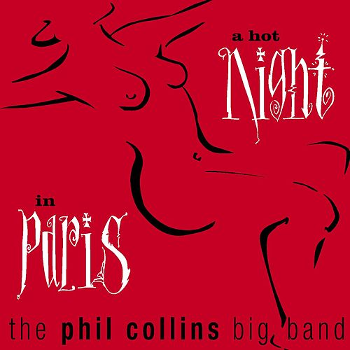 Play & Download A Hot Night In Paris by Phil Collins | Napster