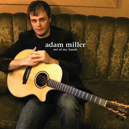 Play & Download Out of My Hands by Adam Miller | Napster