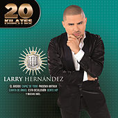 Play & Download 20 Kilates by Larry Hernández | Napster