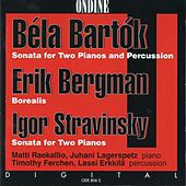 Bartok: Sonata for 2 Pianos and Percussion - Bergman: Borealis - Stravinsky: Sonata for 2 Pianos by Various Artists