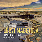 Play & Download Madetoja: Symphonies Nos. 1 and 3 & Okon Fuoko Suite by Helsinki Philharmonic Orchestra | Napster