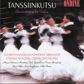 Play & Download Tanssiinkutsu: Invitation a la Valse by Finnish National Opera Orchestra   Napster