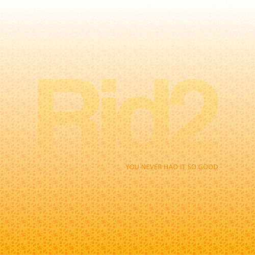 You Never Had It So Good by RJD2