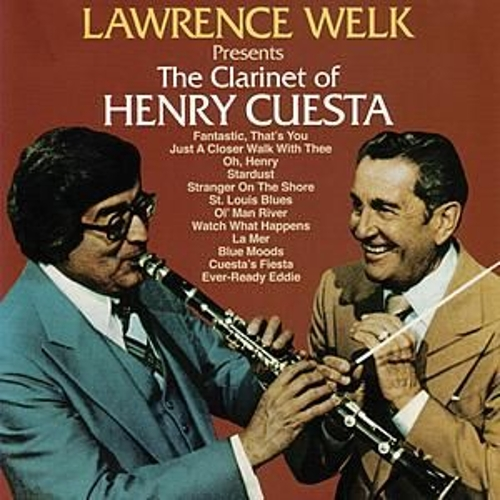 Play & Download Lawrence Welk Presents The Clarinet Of by Cuesta Henry | Napster