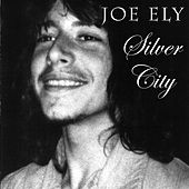 Play & Download Silver City by Joe Ely | Napster