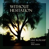 Play & Download Without Hesitation by Tim Smith | Napster