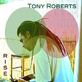 Play & Download Rise by Tony Roberts | Napster