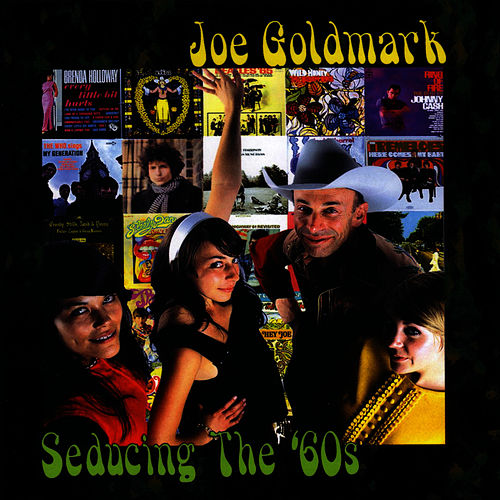 Seducing The 60's by Joe Goldmark
