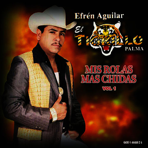 Play & Download Mis Rolas Mas Chidas Vol 1 by El Tigrillo Palma | Napster