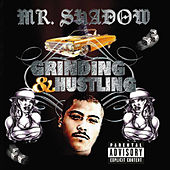 Grinding & Hustling by Mr. Shadow