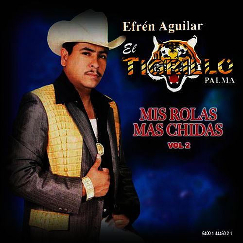 Play & Download Mis Rolas Mas Chidas Vol 2 by El Tigrillo Palma | Napster