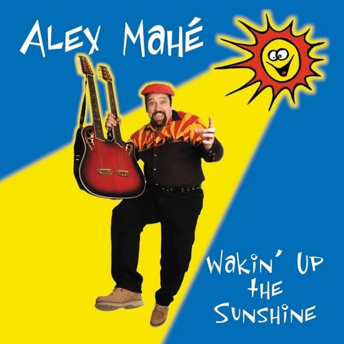 Wakin' Up the Sunshine by Alex Mahe