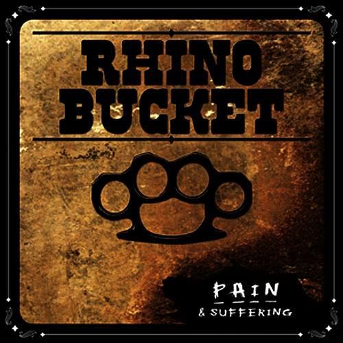 Play & Download Pain & Suffering by Rhino Bucket | Napster