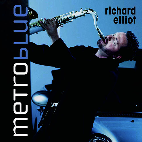 Play & Download Metro Blue by Richard Elliot | Napster