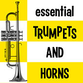 Play & Download Essential Trumpets and Horns by Various Artists | Napster