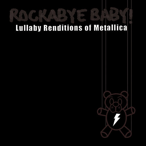 Rockabye Baby! Lullaby Renditions Of Metallica by Rockabye Baby!