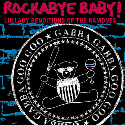 Play & Download Rockabye Baby! Lullaby Renditions Of The Ramones by Rockabye Baby! | Napster