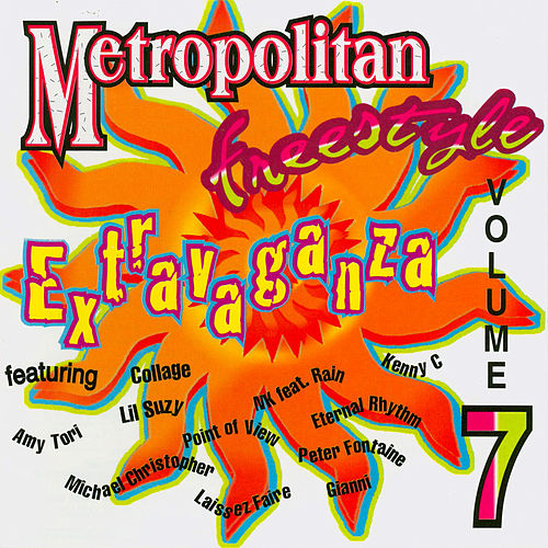 Play & Download Metropolitan Freestyle Extravaganza Vol. 7 by Various Artists | Napster