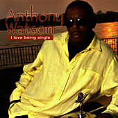 Play & Download I Love Being Single by Anthony Watson | Napster