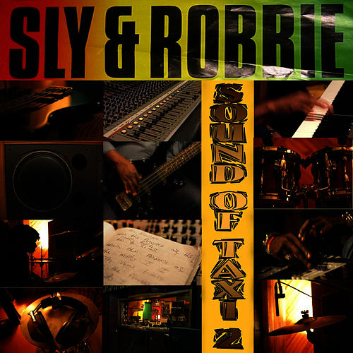 Play & Download Sly & Robbie Sound Of Taxi Volume 2 by Sly and Robbie | Napster