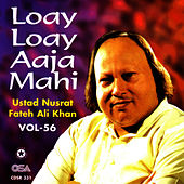 Play & Download Loay Loay Aaja Mahi Vol. 56 by Nusrat Fateh Ali Khan | Napster