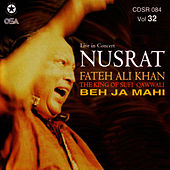 Play & Download Beh Ja Mahi Vol. 32 by Nusrat Fateh Ali Khan | Napster