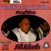 Play & Download Ali Maula Vol. 43 by Nusrat Fateh Ali Khan | Napster
