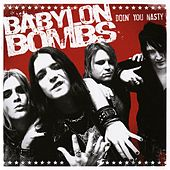 Play & Download Doin' You Nasty by Babylon Bombs | Napster
