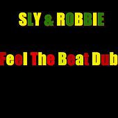 Feel The Beat Dub by Sly and Robbie