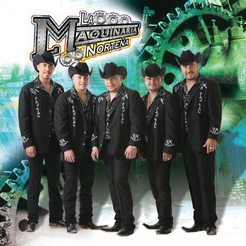 Play & Download La Maquinaria Norteña by La Maquinaria Norteña | Napster