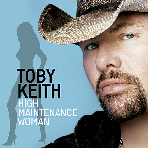 Play & Download High Maintenance Woman by Toby Keith | Napster