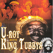 Play & Download U-Roy Meets King Tubbys by Various Artists | Napster