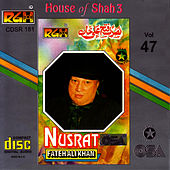Play & Download House Of Shah 3 Vol. 47 by Nusrat Fateh Ali Khan | Napster