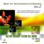Play & Download Best of Shahenshah-e-Qawwalan  Part 2 Vol. 112 by Nusrat Fateh Ali Khan | Napster