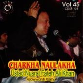 Play & Download Charkha Naulakha vol 45 by Nusrat Fateh Ali Khan | Napster
