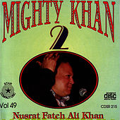 Play & Download Mighty Khan 2 Vol. 49 by Nusrat Fateh Ali Khan | Napster
