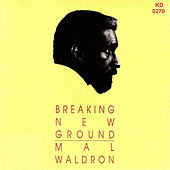 Play & Download Breaking New Ground by Mal Waldron | Napster