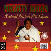 Play & Download Mighty Khan Vol. 23 by Nusrat Fateh Ali Khan | Napster