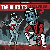 Play & Download Mutacalypso Now! by Mutants | Napster