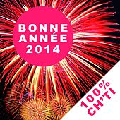 Play & Download Bonne année 2014 (Nouvel an 100% ch'ti) by Various Artists | Napster