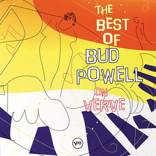 Play & Download Best Of Bud Powell On Verve by Bud Powell | Napster