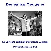 Play & Download Le versioni originali dei grandi successi (All Tracks Remastered) by Domenico Modugno | Napster